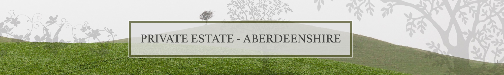Private Estate - Aberdeenshire