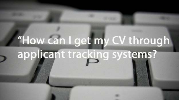 How to get your CV through applicant tracking systems